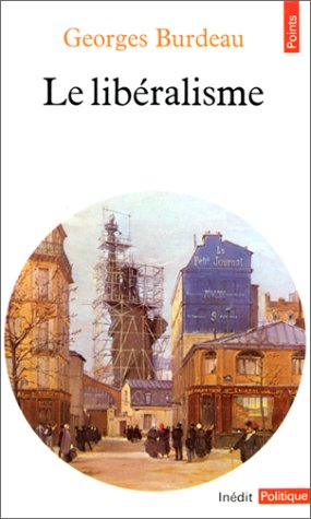 Libéralisme (le): Burdeau, Georges