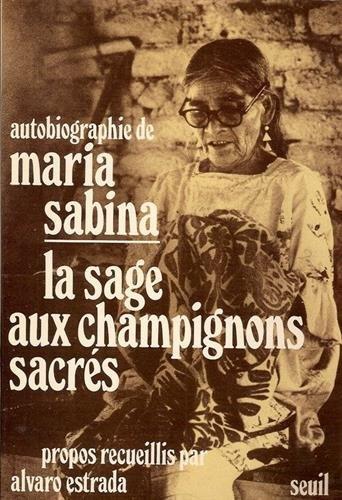 9782020052375: Autobiographie de Maria Sabina, la sage aux champignons sacrés