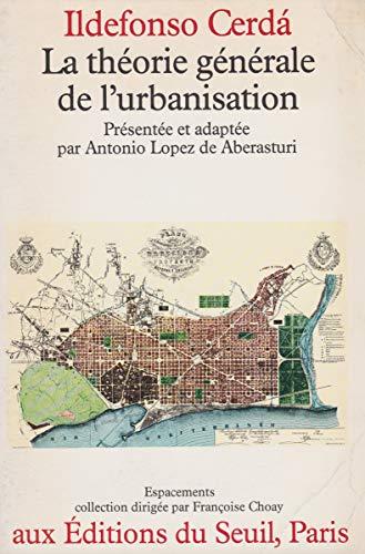 9782020052405: La Th�orie g�n�rale de l'urbanisation