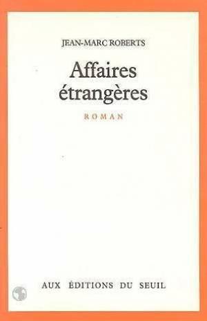 Affaires etrangeres: Roman (French Edition): Jean Marc Roberts