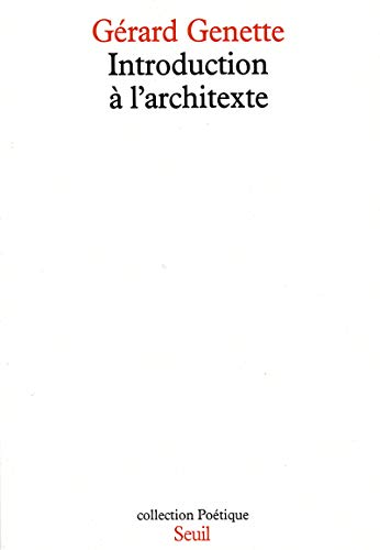 Introduction a l'architexte (Collection Poetique) (French Edition): Genette, Gerard