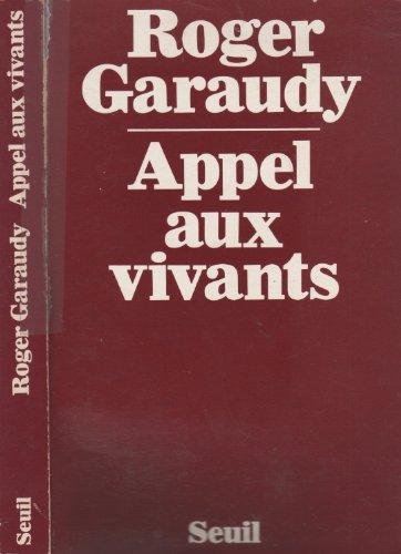 Appel aux vivants: GARAUDY Roger