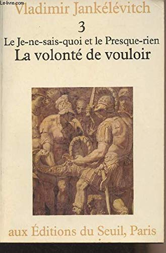 Le je-ne-sais-quoi et le presque-rien (complete in 3 vol.):1) La Maniere et l'Occasion2) La ...