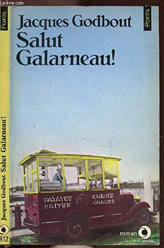 Salut Galarneau! (French Edition): Jacques Godbout