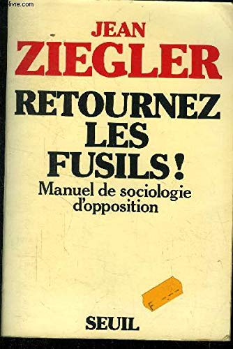 9782020055031: Retournez les fusils! -Manuel de sociologie d'opposition
