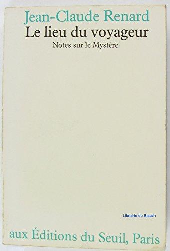 9782020055420: Le Lieu du voyageur : Notes sur le mystère, essai (Religion)