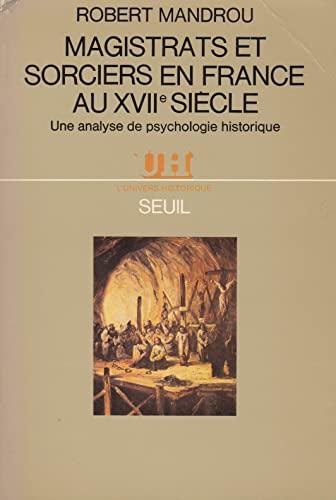 Magistrats et Sorciers en France au XVIIe: Mandrou, Robert; Robert
