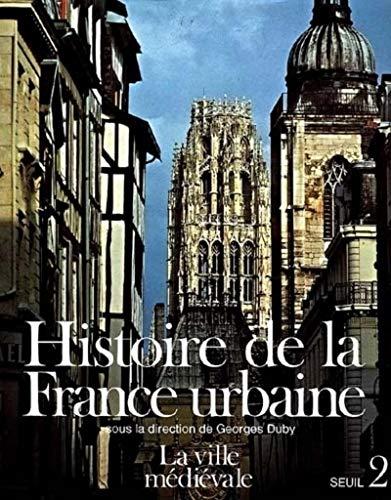 9782020056663: Histoire de la France urbaine, tome 2 : La Ville médiévale