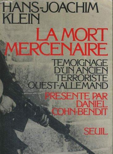 La mort mercenaire : témoignage d'un ancien: Klein