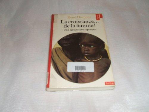 9782020057431: LA CROISSANCE... DE LA FAMINE ! Une agriculture repensée