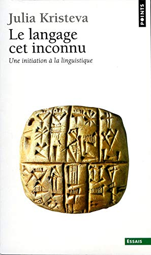 9782020057745: Le langage cet inconnu. : Une initiation à la linguistique (Points essais)