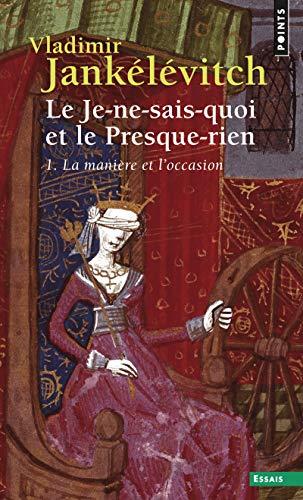 9782020058100: Je-Ne-Sais-Quoi Et Le Presque-Rien . La Mani're Et L'Occasion(le) T1 (English and French Edition)