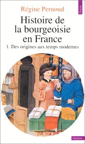 9782020058124: Histoire de la bourgeoisie en France, tome 1 : Des origines aux temps modernes