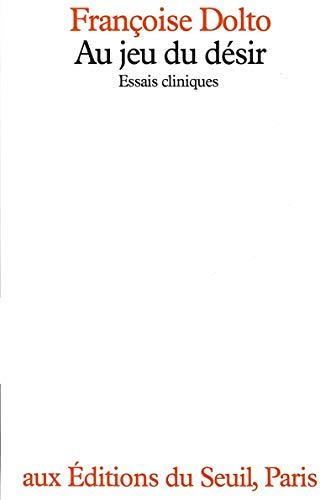 Au jeu du desir: Essais cliniques (French Edition): Dolto, Francoise