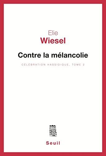 9782020059558: Célébration hassidique, Tome 2 : Contre la mélancolie