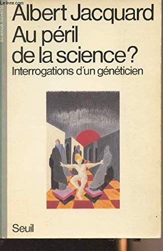 Au p?ril de la science? Interrogations d'un: Jacquard, Albert