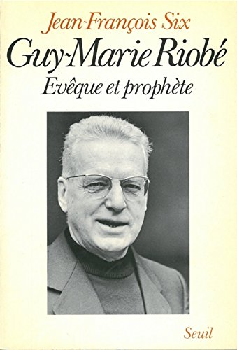 Guy-Marie Riobé, évêque et prophète (French Edition) (2020061503) by Jean François Six