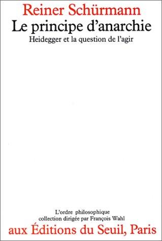 Le principe d'anarchie: Heidegger et la question: Schu?rmann, Reiner