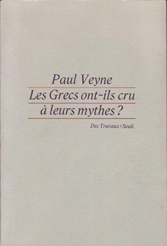 9782020063678: Les Grecs ont-ils cru à leurs mythes : Essai sur l'imagination constituante (Travaux linguistiques)