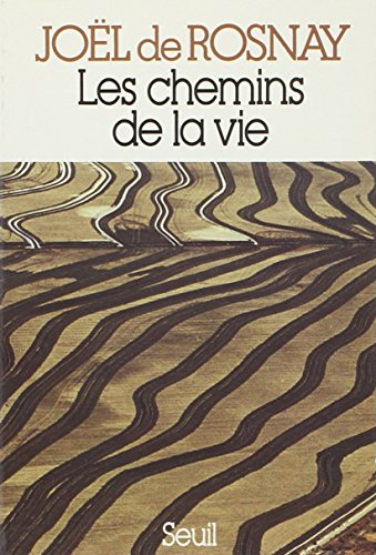 Les Chemins de la vie: Rosnay Joel De
