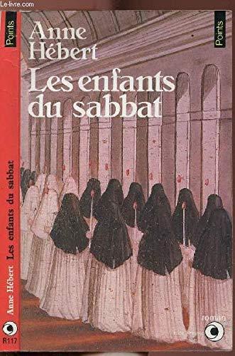 Enfants du sabbat (les): Anne Hebert
