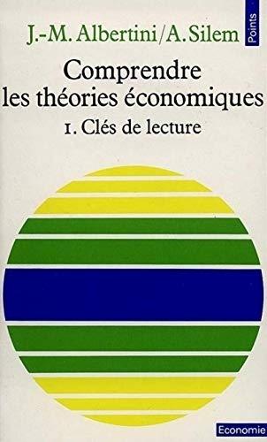 Comprendre les théories économiques: LABERTINI JEAN-MARIE et