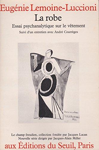 La robe: Essai psychanalytique sur le vetement (Le Champ freudien) (French Edition): ...