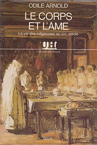 9782020066563: Le Corps et l'âme : La vie des religieuses au XIXe siècle