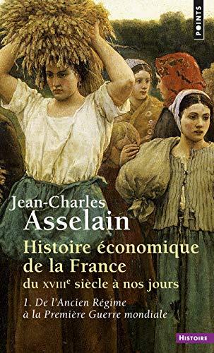 9782020067317: Histoire économique de la France du XVIIIe siècle à nos jours, tome 1 : De l'Ancien Régime à la Première Guerre mondiale