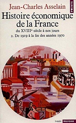 9782020067324: Histoire �conomique de la France du XVIIIe si�cle � nos jours, tome 2 : De 1919 � la fin des ann�es 1970