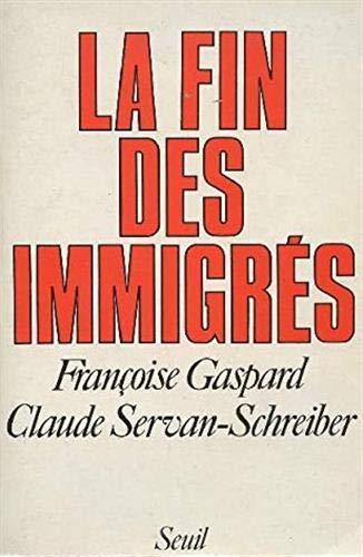 9782020067584: La fin des immigrés (French Edition)