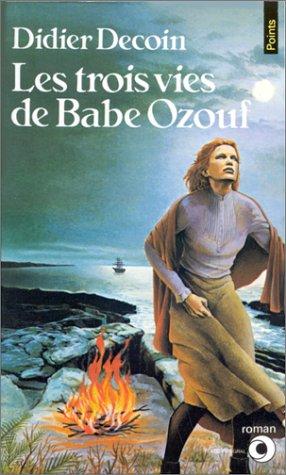 9782020068321: Les Trois vies de Babe Ozouf