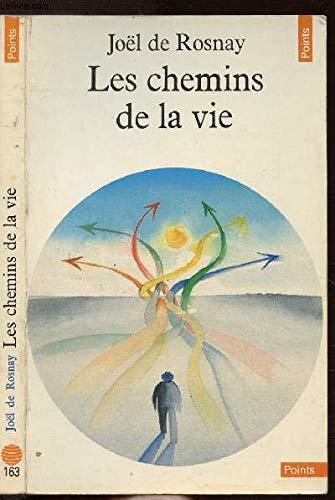 Les Chemins de la vie: Joël De Rosnay