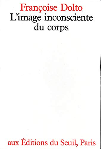 9782020069298: L'image inconsciente du corps (Seuil/Psychanalyse) (French Edition)