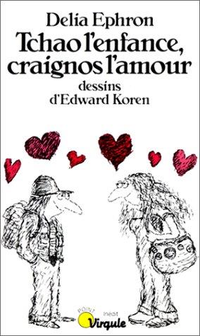 9782020085038: Tchao l'enfance, craignos l'amour