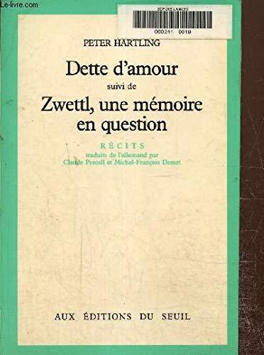 Dette d'amour / zwettl, une mà moire en question