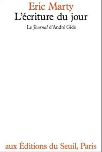 L'e?criture du jour: Le Journal d'Andre? Gide: Marty, Eric