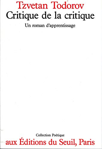 9782020085106: Critique de la critique: Un roman d'apprentissage (Collection Poétique) (French Edition)