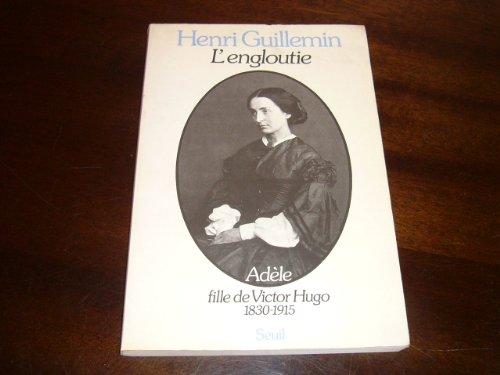 9782020086301: L'engloutie: Adèle, fille de Victor Hugo, 1830-1915 (French Edition)