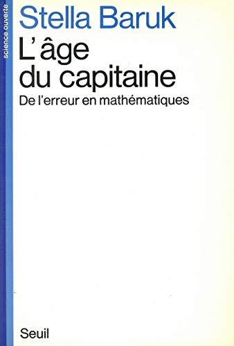 L'age du capitaine: De l'erreur en mathematiques (Science ouverte) (French Edition): ...