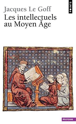 Les Intellectuels au Moyen-Age: Jacques Le Goff