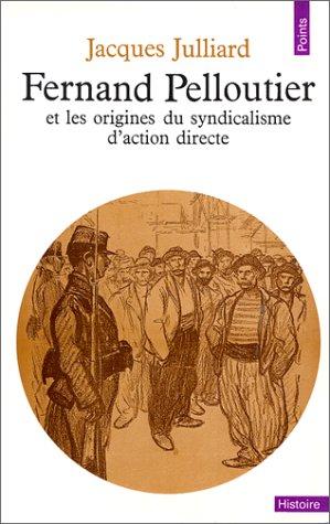 9782020087216: Fernand Pelloutier et les origines du syndicalisme d'action directe