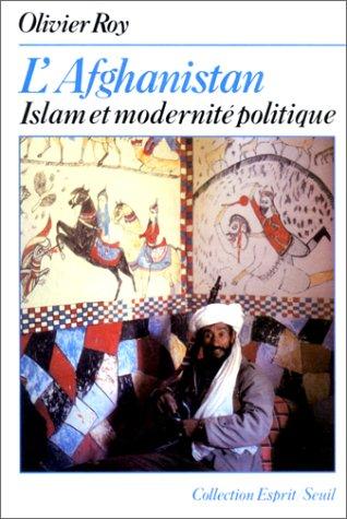 9782020087445: L'Afghanistan : Islam et modernit� politique