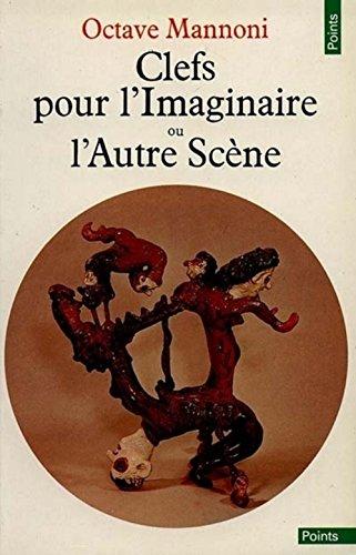 Clefs pour l'imaginaire ou L'Autre Scène: Mannoni, Octave