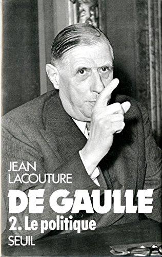 9782020089944: De Gaulle, tome 2 : Le Politique