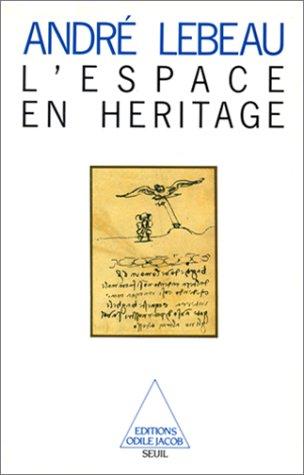9782020090414: L'espace en héritage (French Edition)