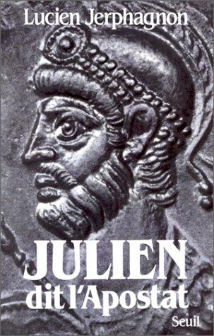9782020090896: Julien dit l'Apostat: Histoire naturelle d'une famille sous le Bas-Empire (French Edition)