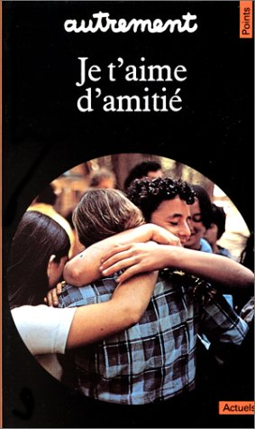 9782020091053: Je T'Aime D'Amiti' (English and French Edition)