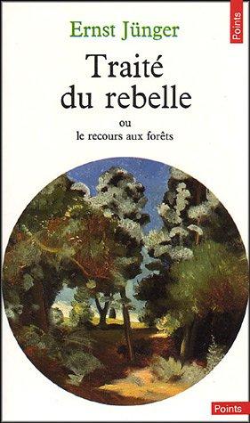 9782020091428: Traité du rebelle : Ou le recours aux forêts suivi de Polarisations (Points)