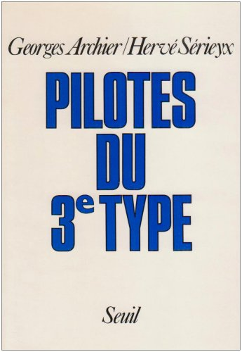 Pilotes du 3e type (French Edition): Archier, Georges